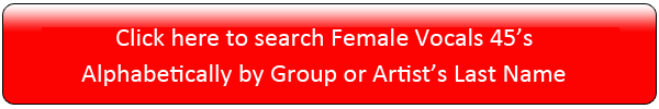 Click here to search Female Vocals 45's